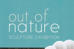 Out of Nature Sculpture Exhibition, 1-22 Oct