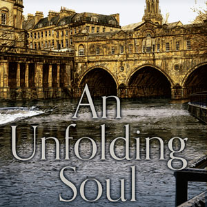 An Unfolding Soul – a tale of Bath by Douglas Westcott