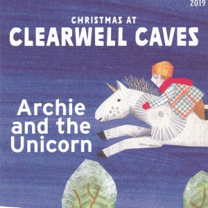 Archie & The Unicorn, 29 Nov – 24 Dec, Clearwell Caves, Glos
