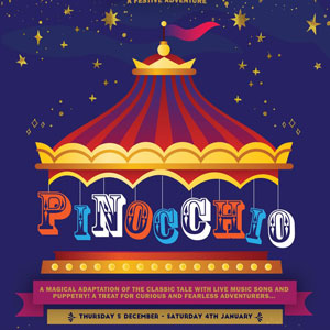 Pinnochio, 5 Dec – 4 Jan, Gloucester Guildhall