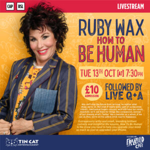 Ruby Wax: How to be Human (Livestream), 13 Oct