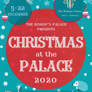 Christmas at Bishops Palace, Wells, 5 – 22 Dec